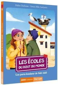 Didier Dufresne et Sonya Abby Soekarno - Les écoles du bout du monde Tome 8 : Les porte-bonheurs de Sidi Addi.