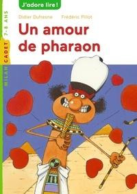 Didier Dufresne et Frédéric Pillot - Un amour de pharaon.