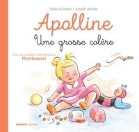 Didier Dufresne et Sophie Cazenave Chevalier - Une grosse colère - Avec les conseils d'une éducatrice Montessori.