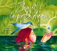 Didier Dufresne et Marion Sonet - Zhu et la perle d'eau.