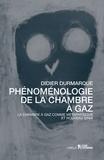 Didier Durmarque - Phénomenologie de la chambre à gaz.