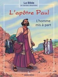 Didier Eberlé - L'apôtre Paul - L'homme mis à part.