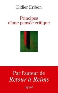 Didier Eribon - Principes d'une pensée critique.
