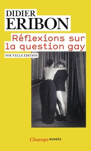 Didier Eribon - Réflexions sur la question gay.