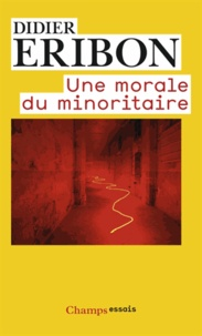 Didier Eribon - Une morale du minoritaire - Variations sur un thème de Jean Genet.
