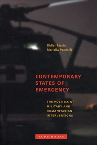 Didier Fassin - Contemporary States of Emergency - The Politics of Military and Humanitarian Interventions.
