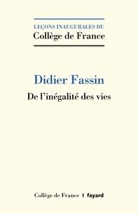 Didier Fassin - De l'inégalité des vies.