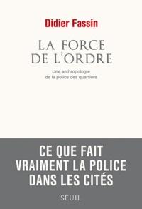 Deedr.fr La force de l'ordre - Une anthropologie de la police des quartiers Image