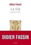 Didier Fassin - La vie - Mode d'emploi critique.
