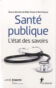 Didier Fassin et Boris Hauray - Santé publique.