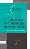 Didier Favre et Marcel Jaeger - Les enjeux de la recherche en travail social - Définitions, champs et pratiques professionnelles.