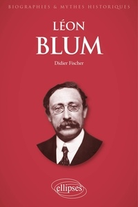 Didier Fischer - Léon Blum.