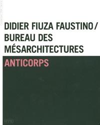 Didier Fiuza Faustino - Anticorps - Didier Fiuza Faustino / Bureau des Mésarchitectures.