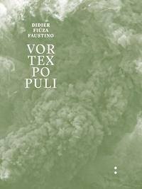 Didier Fiuza Faustino et Pelin Tan - Vortex populi.