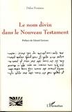 Didier Fontaine - Le nom divin dans le Nouveau Testament.