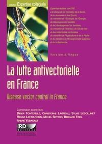 Didier Fontenille et Christophe Lagneau - La lutte antivectorielle en France - Edition bilingue français-anglais.