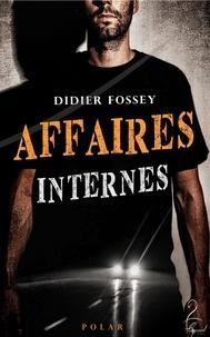Didier Fossey - Affaires internes.
