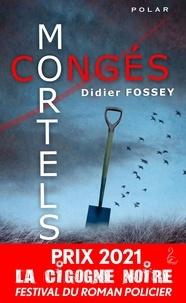 Didier Fossey - Congés mortels - L'enquête oubliée de Boris Le Guenn.