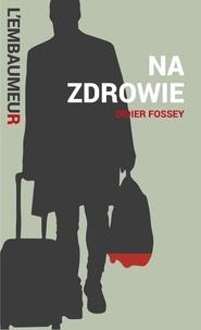 Didier Fossey et Laurent Guillaume - Na Zdrowie - Une aventure de l'Embaumeur.