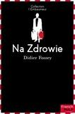 Didier Fossey - Na Zdrowie.