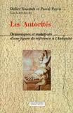 Didier Foucault et Pascal Payen - Les Autorités - Dynamiques et mutations d'une figure de référence à l'Antiquité.