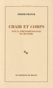 Didier Franck - Chair et corps - Sur la phénoménologie de Husserl.