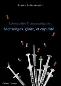 Laboratoires pharmaceutiques : mensonges, gloire et cupidité.pdf