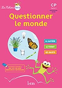 Didier Fritz et Catherine Vilaro - Questionner le monde CP - Livre élève.