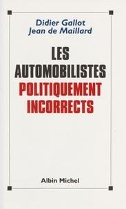 Didier Gallot - Les automobilistes politiquement incorrects.