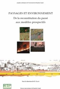 Didier Galop - Paysages et environnement - De la reconstitution du passé aux modèles prospectifs.