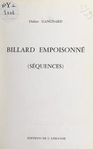 Didier Gangnard - Billard empoisonné - Séquences.