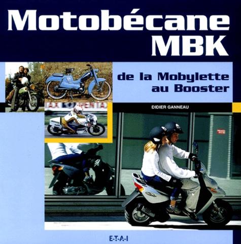 Motobécane-MBK - De la Mobylette au Booster