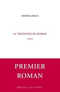Didier Garcia - La tentation du roman.