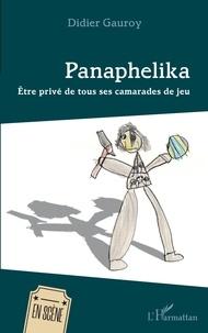 Didier Gauroy - Panaphelika - Etre privé de tous ses camarades de jeu.