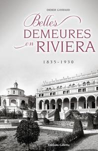 Didier Gayraud - Belles demeures en Riviera - 1835-1930.