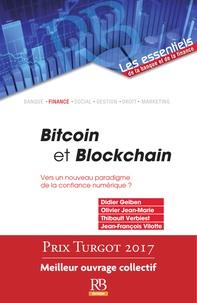 Didier Geiben et Olivier Jean-marie - Bitcoin et Blockchain - Vers un nouveau paradigme de la confiance numérique ?.