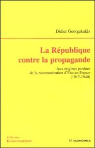 La République contre la propagande - Aux origines perdues de la communication dEtat en France (1917-1940).pdf