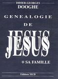 Didier-Georges Dooghe - Généalogie de Jésus - TOME 1? Sa famille.