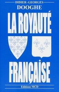 Didier-Georges Dooghe - La royauté française.