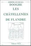 Didier-Georges Dooghe - Les châtellenies de Flandre.