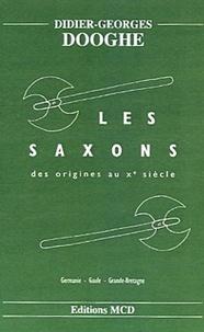 Didier-Georges Dooghe - Les Saxons - Des origines au Xe siècle.