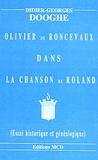 Didier-Georges Dooghe - Olivier de Roncevaux dans La Chanson de Roland. - Essai historique et généalogique.