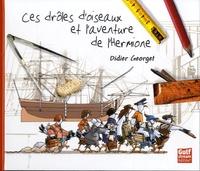 Ces drôles d'oiseaux et l'aventure de l'Hermione - Didier Georget | Showmesound.org