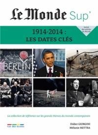 Didier Giorgini et Mélanie Mettra - 1914-2014 : les dates clés.
