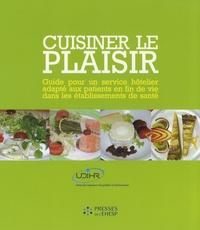 Didier Girard - Cuisiner le plaisir - Guide pour un service hôtelier adapté aux patients en fin de vie dans les établissements de santé.