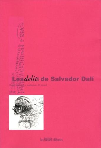 Didier Girard et Salvador Dali - Les délits de Salvador Dali.