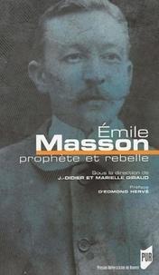 Didier Giraud et Marielle Giraud - Emile Masson - Prophète et rebelle.
