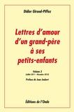 Didier Giroud-Piffoz et Jean Joubert - Lettres d'amour d'un grand-père à ses petits-enfants - Volume 3, Juillet 2011-Décembre 2013.