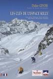 Didier Givois - Les clés de l'Espace Killy - Les plus beaux hors-pistes, édition bilingue français-anglais.