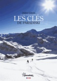 Didier Givois - Les clés de Paradiski - Les plus beaux hors-pistes.